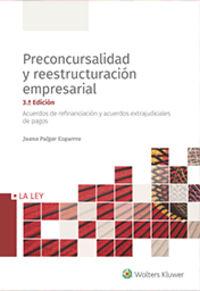 (3 ED) PRECONCURSALIDAD Y REESTRUCTURACION EMPRESARIAL - ACUERDOS DE REFINANCIACION Y ACUERDOS EXTRAJUDICIALES DE PAGOS