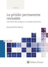 PRISION PERMANENTE REVISABLE, LA - LOS LIMITES DEL CASTIGO EN UN ESTADO DE DERECHO