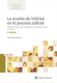 (2 ED) PRUEBA DE INDICIOS EN EL PROCESO JUDICIAL, LA - ANALISIS PARA JURISTAS, DETECTIVES, PERIODISTAS, PERITOS Y POLICIAS