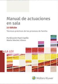 (3 ED) MANUAL DE ACTUACIONES EN SALA - TECNICAS PRACTICAS DE LOS PROCESOS DE FAMILIA