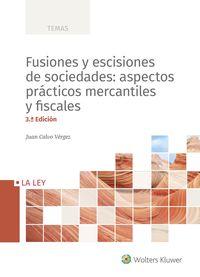 (3 ED) FUSIONES Y ESCISIONES DE SOCIEDADES - ASPECTOS PRACTICOS MERCANTILES Y FISCALES