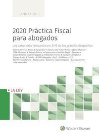 2020 PRACTICA FISCAL PARA ABOGADOS - LOS CASOS MAS RELEVANTES EN 2019 DE LOS GRANDES DESPACHOS
