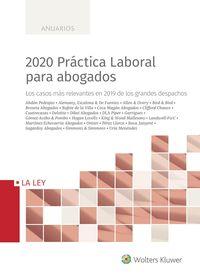 2020 PRACTICA LABORAL PARA ABOGADOS - LOS CASOS MAS RELEVANTES EN 2019 DE LOS GRANDES DESPACHOS
