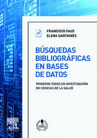 Busquedas Bibliograficas En Bases De Datos (+student Consult) - Francisco  Faus  /  Elena  Santaines