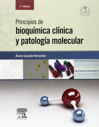 (2ª Ed)  Principios De Bioquimica Clinica Y Patologia Molecular - Alvaro Gonzalez Hernandez