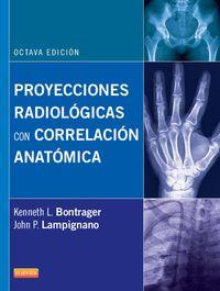 PROYECCIONES RADIOLOGICAS CON CORRELACION ANATOMICA (8 ED)
