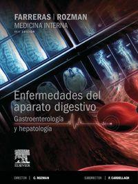 (17ª ED) FARRERAS-ROZMAN - MEDICINA INTERNA - ENFERMEDADES DEL APARATO DIGESTIVO - GASTROENTEROLOGIA Y HEPATOLOGIA