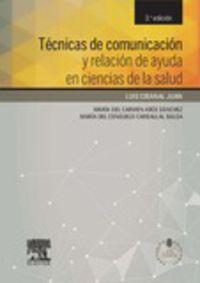 (3ª ED) TECNICAS DE COMUNICACION Y RELACION DE AYUDA EN CIENCIAS DE LA SALUD