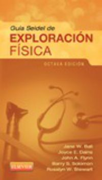 Guia Seidel De Exploracion Fisica (8ª Ed) - Jane W.  Ball  /  [ET AL. ]