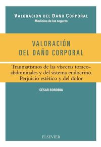 VALORACION DEL DAÑO CORPORAL - TRAUMATISMOS DE LAS VISCERAS TORACOABDOMINALES Y DEL SISTEMA ENDOCRINO. PERJUICIO ESTETICO Y DEL DOLOR