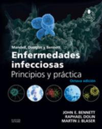 Enfermedades Infecciosas - Principios Y Practica (+ Acceso Web) (8ª Ed) - John E. Bennett / Raphael Dolin / Martin J. Blaser / Mandell / Douglas