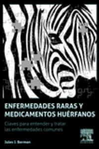 Enfermedades Raras Y Medicamentos Huerfanos - Claves Para Comprender Y Tratar Las Enfermedades Comunes - Jules J. Berman