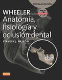 (10 Ed) Wheeler - Anatomia, Fisiologia Y Oclusion Dental - Stanley J. Nelson