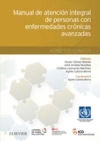 MANUAL DE ATENCION INTEGRAL DE PERSONAS CON ENFERMEDADES CRONICAS AVANZADAS: ASPECTOS CLINICOS
