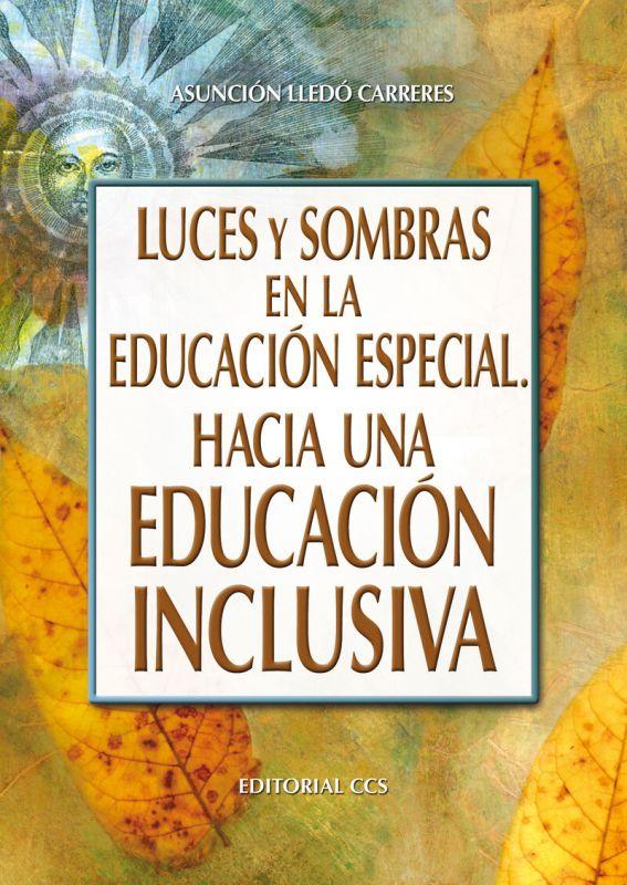 Luces Y Sombras En La Educacion Especial - Asuncion Lledo Carreres
