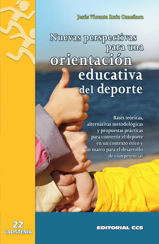 NUEVAS PERSPECTIVAS PARA UNA ORIENTACION EDUCATIVA DEL DEPORTE