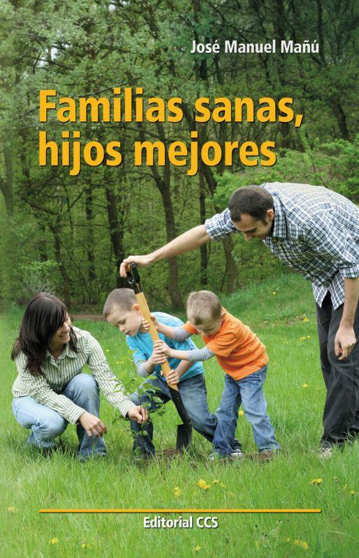 FAMILIAS SANAS, HIJOS MEJORES