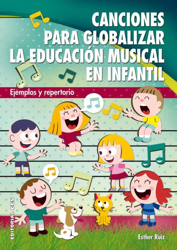 CANCIONES PARA GLOBALIZAR LA EDUCACION MUSICAL EN INFANTIL - EJEMPLOS Y REPERTORIO