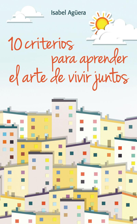 10 Criterios Para Aprender El Arte De Vivir Juntos - Isabel Aguera Espejo-Saavedra