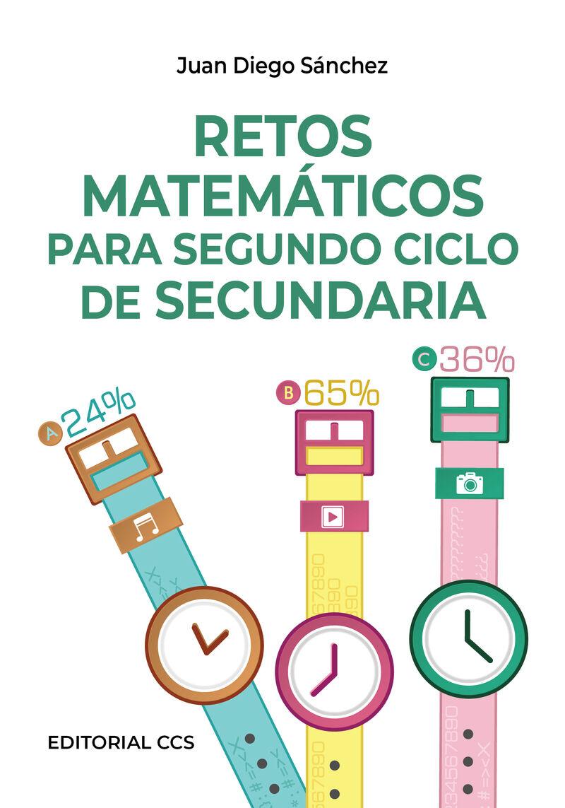 Retos Matematicos Para Segundo Ciclo De Secundaria - Juan Diego Sanchez Torres