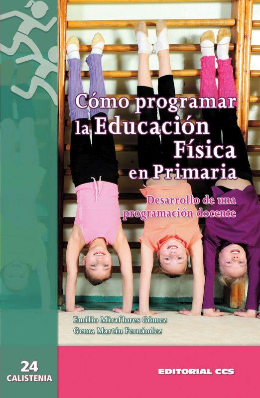COMO PROGRAMAR LA EDUCACION FISICA EN PRIMARIA - DESARROLLO DE UNA PROGRAMACION DOCENTE