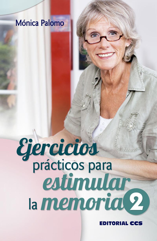 Ejercicios Practicos Para Estimular La Memoria 2 - Monica Palomo Berjaga