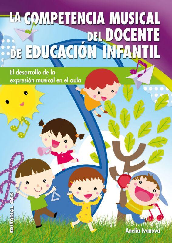 COMPETENCIA MUSICAL DEL DOCENTE DE EDUCACION INFANTIL, LA - EL DESARROLLO DE LA EXPRESION MUSICAL EN EL AULA
