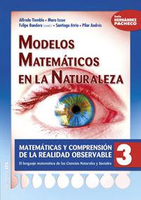 MODELOS MATEMATICOS EN LA NATURALEZA - MATEMATICAS Y COMPRENSION DE LA REALIDAD OBSERVABLE 3 - EL LENGUAJE MATEMATICO DE LAS CIENCIAS NATURALES Y SOCIALES