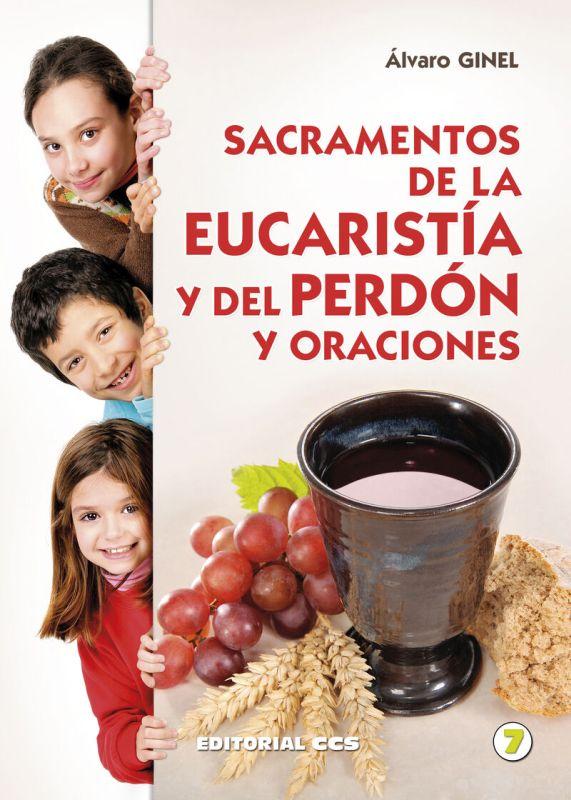 SACRAMENTOS DE LA EUCARISTIA Y DEL PERDON Y ORACIONES