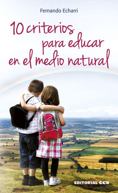 10 Criterios Para Educar En El Medio Natural - Fernando Echarri Iribarren