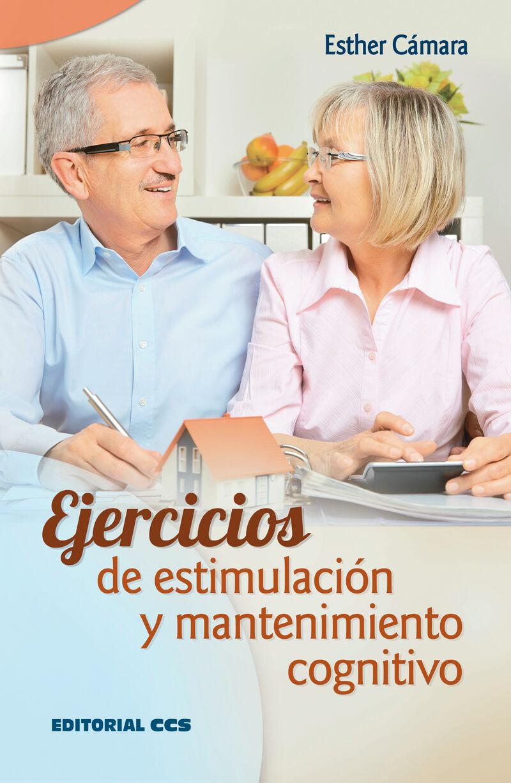 Ejercicios De Estimulacion Y Mantenimiento Cognitivo - Esther Camara