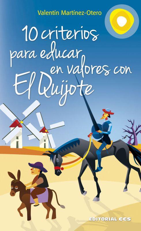 10 Criterios Para Educar En Valores Con El Quijote - Valentin Martinez-Otero Perez