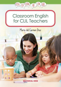 Classroom English For Clil Teachers - Maria Carmen Diaz Canso