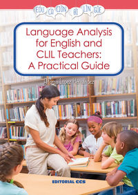 LANGUAGE ANALYSIS FOR ENGLISH AND CLIL TEACHERS: A PRACTICAL GUIDE