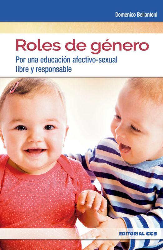 ROLES DE GENERO - POR UNA EDUCACION AFECTIVO-SEXUAL LIBRE Y RESPONSABLE