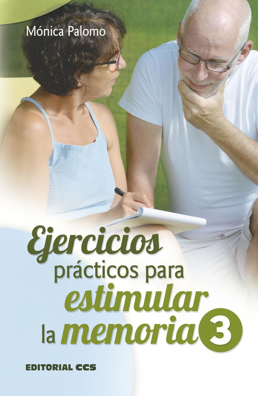 Ejercicios Practicos Para Estimular La Memoria 3 - Monica Palomo Berjaga