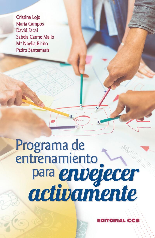 programa de entrenamiento para envejecer activamente - Cristina Lojo Seoane / Maria Campos Magdaleno / [ET AL. ]