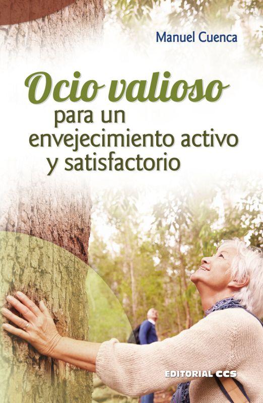 Ocio Valioso Para Un Envejecimiento Activo Y Satisfactorio - Manuel Cuenca Cabeza