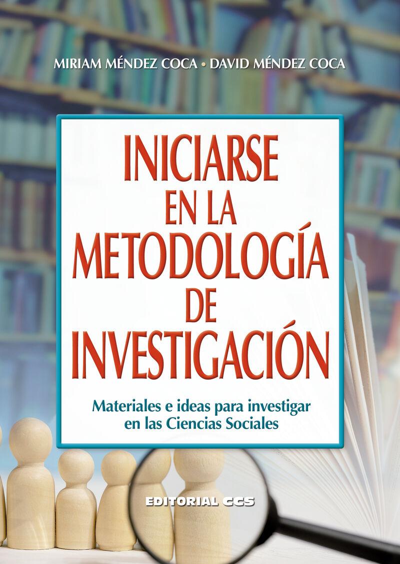 INICIARSE EN LA METODOLOGIA DE INVESTIGACION - MATERIALES E IDEAS PARA INVESTIGAR EN LAS CIENCIAS SOCIALES
