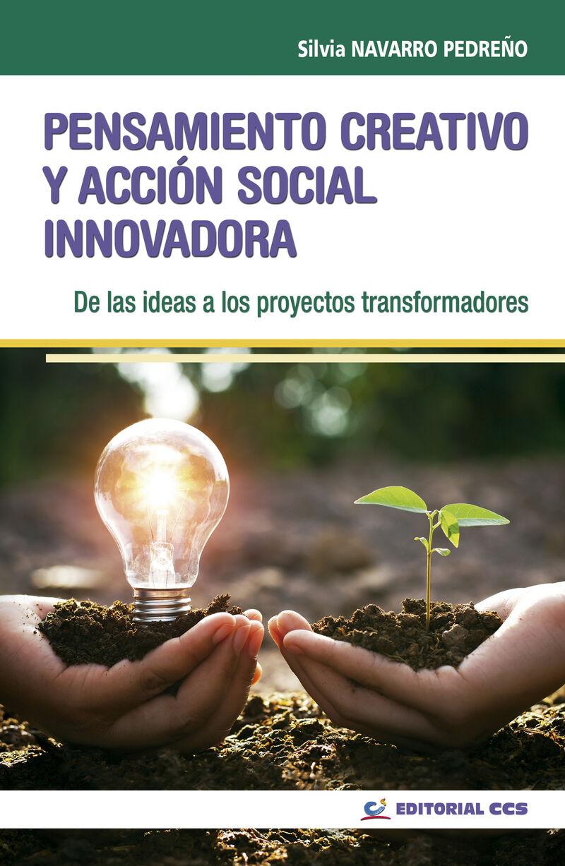PENSAMIENTO CREATIVO Y ACCION SOCIAL INNOVADORA - DE LAS IDEAS A LOS PROYECTOS TRANSFORMADORES