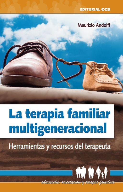 TERAPIA FAMILIAR MULTIGENERACIONAL, LA - HERRAMIENTAS Y RECURSOS DEL TERAPEUTA