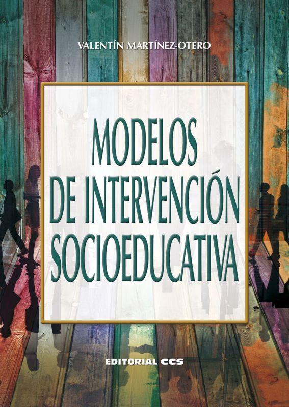 Modelos De Intervencion Socioeducativa - Valentin Martinez-Otero Perez