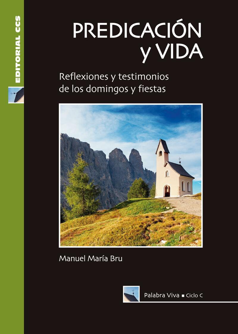 PREDICACION Y VIDA - CICLO C - REFLEXIONES Y TESTIMONIOS DE LOS DOMINGOS Y FIESTAS