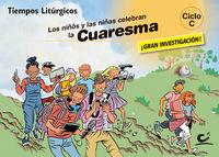 NIÑOS Y NIÑAS CELEBRAN LA CUARESMA, LOS - CICLO C