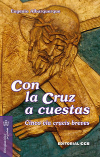 CON LA CRUZ A CUESTAS - CINCO VIA CRUCIS BREVES