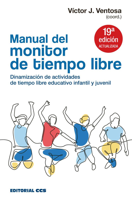 Manual Del Monitor De Tiempo Libre - Dinamizacion De Actividades De Tiempo Libre Educativo Infantil Y Juvenil - Aa. Vv.