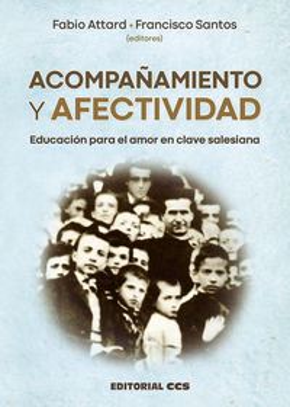 ACOMPAÑAMIENTO Y AFECTIVIDAD - EDUCACION PARA EL AMOR EN CLAVE SALESIANA