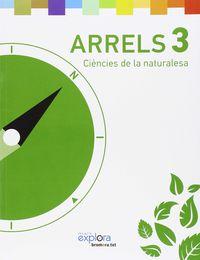 ep 3 - arrels - ciencies de la naturalesa - explora - Aa. Vv.