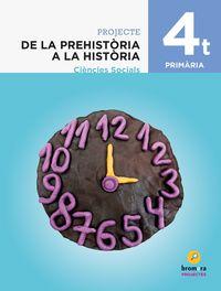 EP 4 - CIENCIES SOCIALS (C. VAL) - DE LA PREHISTORIA A LA HISTORIA
