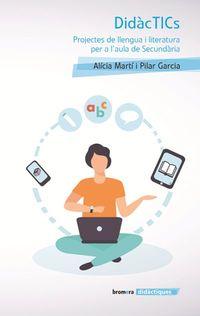 Didactics - Projectes De Llengua I Literatura Per A L'aula De Secundaria - Alicia Marti I Pilar Garcia